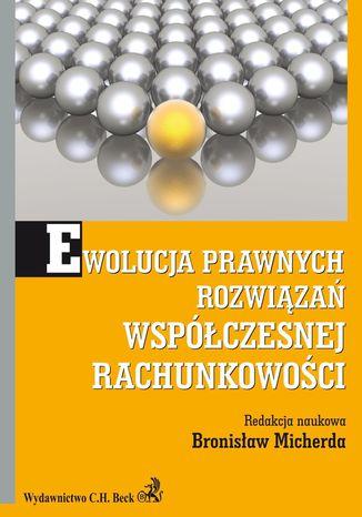 Okładka książki/ebooka Ewolucja prawnych rozwiązań współczesnej rachunkowości