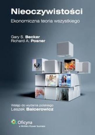 Okładka książki/ebooka Nieoczywistości. Ekonomiczna teoria wszystkiego