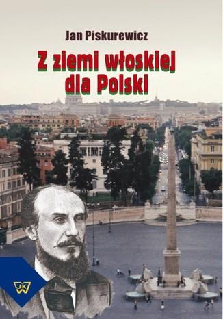 Okładka książki/ebooka Z ziemi włoskiej dla Polski