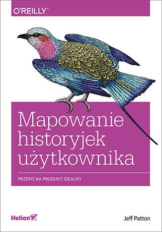 Okładka książki/ebooka Mapowanie historyjek użytkownika. Przepis na produkt idealny