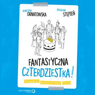 Okładka książki Fantastyczna czterdziestka! Poradnik pozytywnego życia
