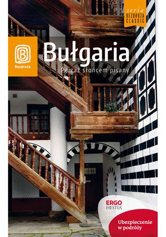 Okładka książki Bułgaria. Pejzaż słońcem pisany. Wydanie 6