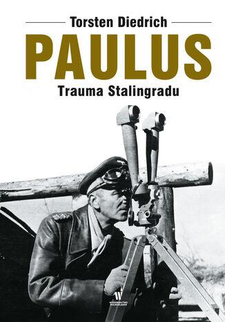 Okładka książki/ebooka Paulus. Trauma Stalingradu