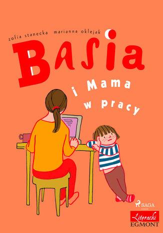 Okładka książki/ebooka Basia i Mama w pracy