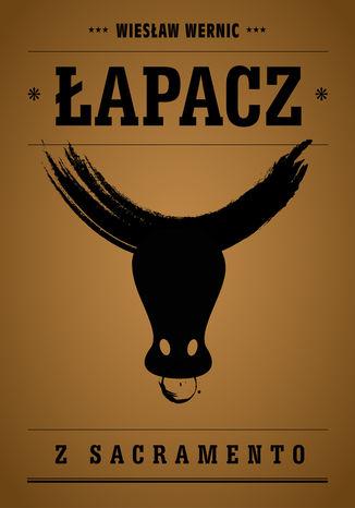 Okładka książki/ebooka Łapacz z Sacramento