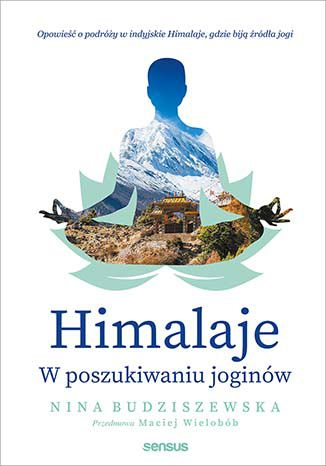 Okładka książki/ebooka Himalaje. W poszukiwaniu joginów