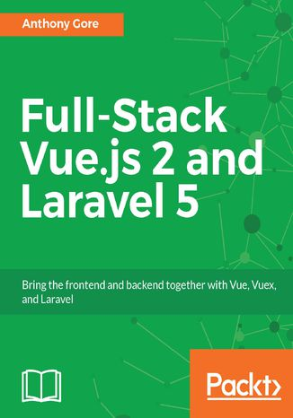 Okładka książki/ebooka Full-Stack Vue.js 2 and Laravel 5