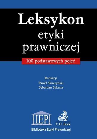 Okładka książki/ebooka Leksykon etyki prawniczej 100 podstawowych pojęć