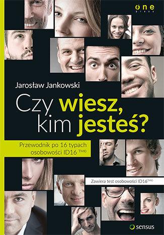 Okładka książki/ebooka Czy wiesz, kim jesteś? Przewodnik po 16 typach osobowości ID16