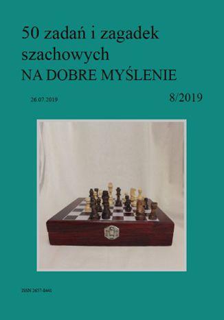 Okładka książki/ebooka 50 zadań i zagadek szachowych NA DOBRE MYŚLENIE 8/2019