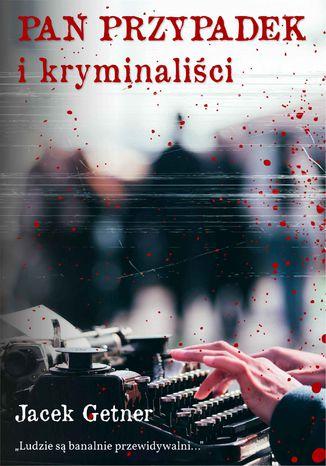 Okładka książki/ebooka Pan Przypadek i kryminaliści
