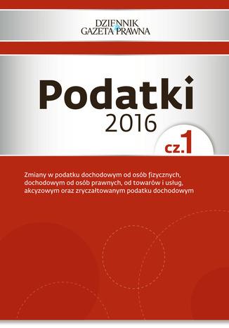Okładka książki/ebooka Podatki 2016 cz. 1