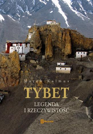 Okładka książki/ebooka Tybet. Legenda i rzeczywistość. Wydanie 1