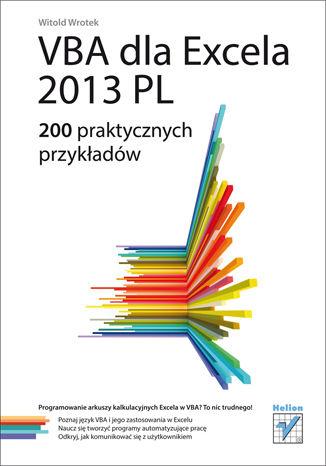 Okładka książki/ebooka VBA dla Excela 2013 PL. 200 praktycznych przykładów