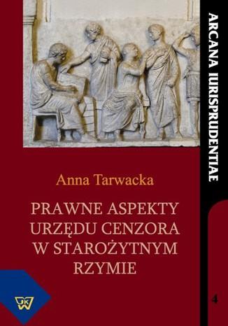 Okładka książki/ebooka Prawne aspekty urzędu cenzora w starożytnym Rzymie