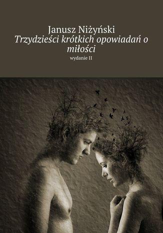 Okładka książki/ebooka Trzydzieści krótkich opowiadań o miłości
