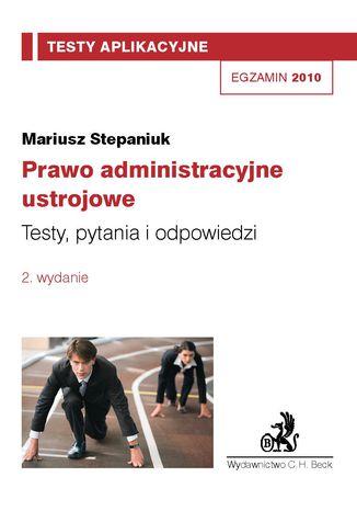 Okładka książki/ebooka Prawo administracyjne ustrojowe. Testy, pytania i odpowiedzi. Tom 10