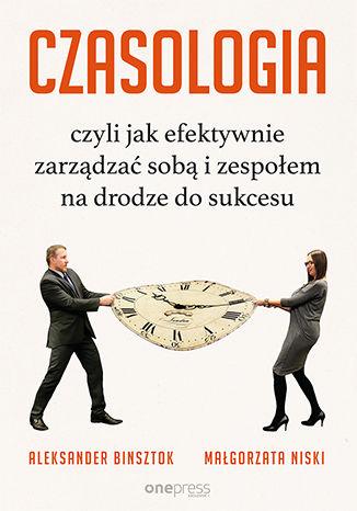 Okładka książki CZASOLOGIA, czyli jak efektywnie zarządzać sobą i zespołem na drodze do sukcesu