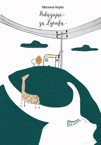 Okładka książki/ebooka Podążając za żyrafą