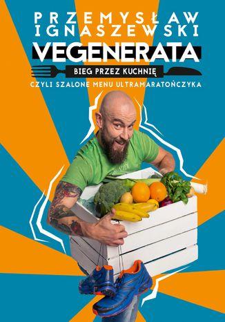 Okładka książki/ebooka Vegenerata bieg przez kuchnię
