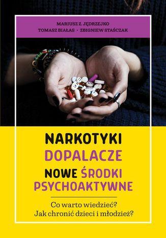 Okładka książki/ebooka Narkotyki dopalacze nowe środki psychoaktywne. Co warto wiedzieć? Jak chronić dzieci i młodzież?