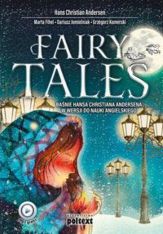 Okładka książki Fairy Tales. Baśnie Hansa Christiana Andersena w wersji do nauki angielskiego
