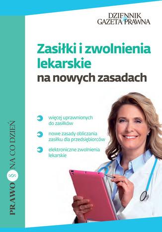 Okładka książki/ebooka Zasiłki i zwolnienia lekarskie  na nowych zasadach
