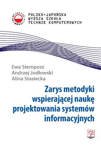 Okładka książki/ebooka Zarys metodyki wspierającej naukę projektowania systemów informacyjnych
