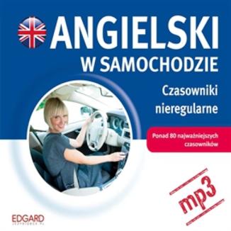 Okładka książki Angielski w samochodzie. Czasowniki nieregularne