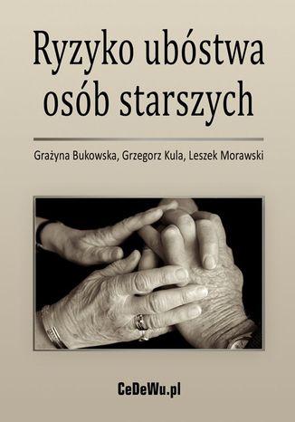 Okładka książki/ebooka Ryzyko ubóstwa osób starszych