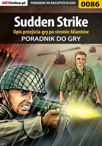 Okładka książki/ebooka Sudden Strike - Opis przejścia gry po stronie Aliantów - poradnik do gry