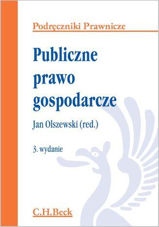 Okładka książki/ebooka Publiczne prawo gospodarcze. Wydanie 3
