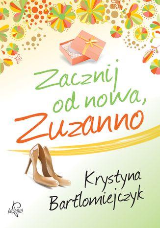 Okładka książki/ebooka Zacznij od nowa, Zuzanno