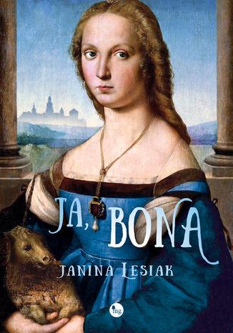 Okładka książki/ebooka Ja, Bona
