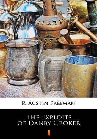 Okładka książki/ebooka The Exploits of Danby Croker