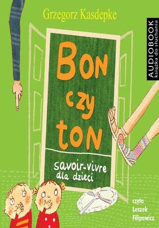 Okładka książki/ebooka Bon czy ton. Savoir- vivre dla dzieci. Wydanie 2