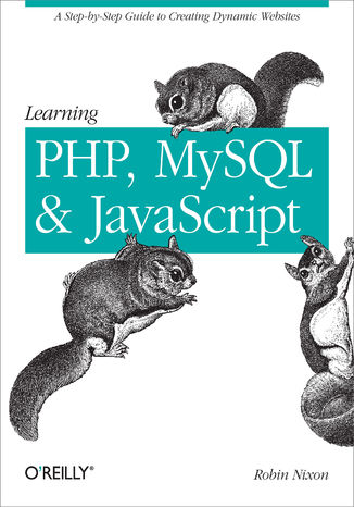Okładka książki/ebooka Learning PHP, MySQL, and JavaScript. A Step-By-Step Guide to Creating Dynamic Websites