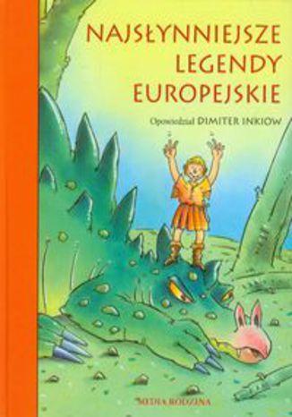 Okładka książki/ebooka Najsłynniejsze legendy europejskie