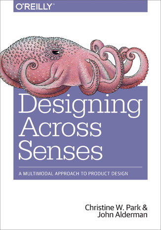 Okładka książki Designing Across Senses. A Multimodal Approach to Product Design