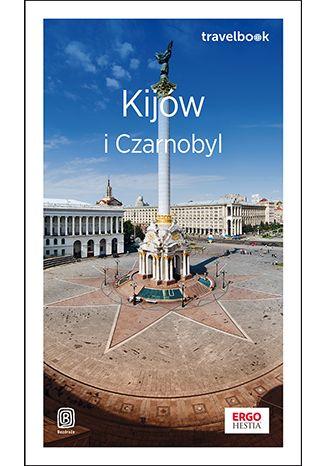 Okładka książki/ebooka Kijów i Czarnobyl. Travelbook. Wydanie 2