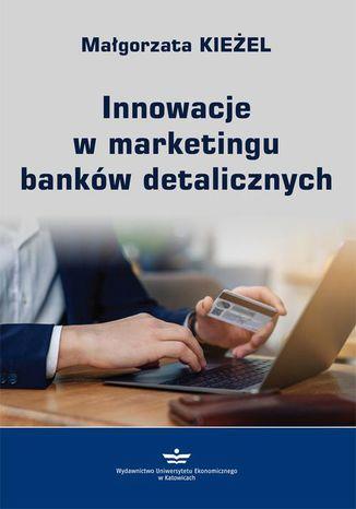 Okładka książki/ebooka Innowacje w marketingu banków detalicznych
