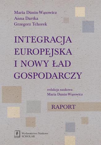 Okładka książki/ebooka Integracja europejska i nowy ład gospodarczy. Raport