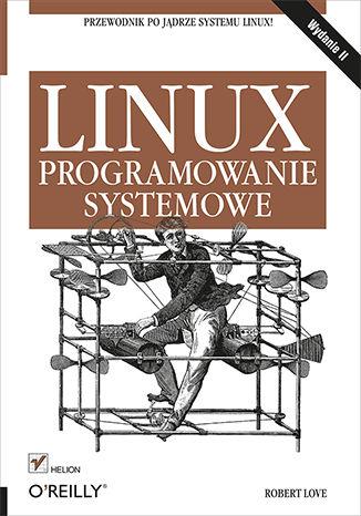 Okładka książki/ebooka Linux. Programowanie systemowe. Wydanie II