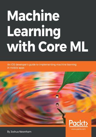Okładka książki/ebooka Machine Learning with Core ML