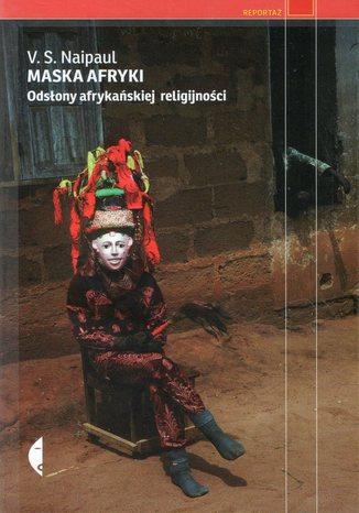 Okładka książki/ebooka Maska Afryki. Odsłony afrykańskiej religijności