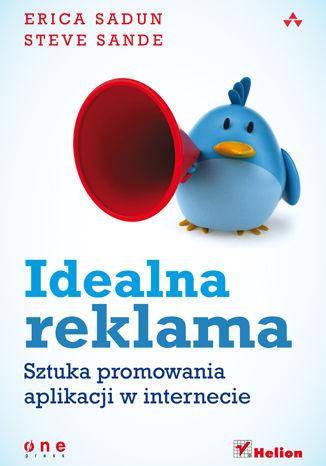 Okładka książki/ebooka Idealna reklama. Sztuka promowania aplikacji w internecie