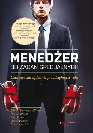 Okładka książki/ebooka Menedżer do zadań specjalnych. Czasowe zarządzanie przedsiębiorstwem