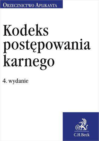 Okładka książki/ebooka Kodeks postępowania karnego. Orzecznictwo Aplikanta. Wydanie 4