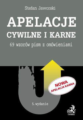 Okładka książki/ebooka Apelacje cywilne i karne. 69 wzorów pism z omówieniami. Wydanie 5