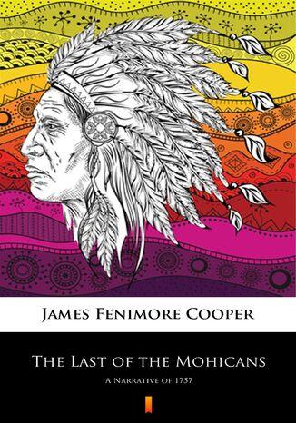 Okładka książki/ebooka The Last of the Mohicans. A Narrative of 1757